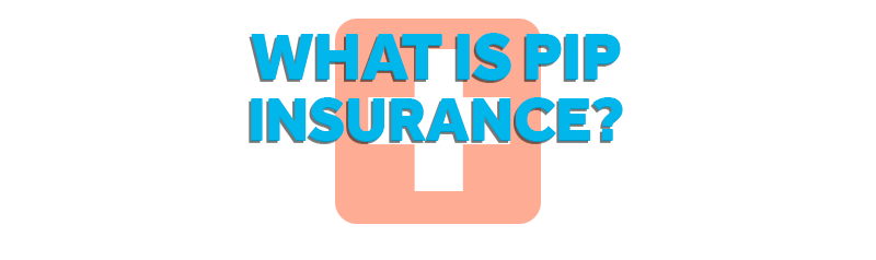 What is PIP auto insurance?